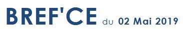 BREF'CE du 2 mai 2019 spécial comptes 2018