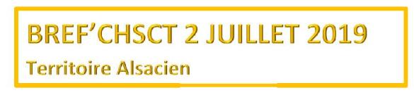 BREF'CHSCT Alsacien 2 juillet 2019